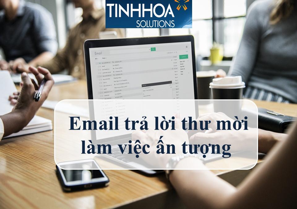 Cách viết email trả lời thư mời làm việc ấn tượng (2019)