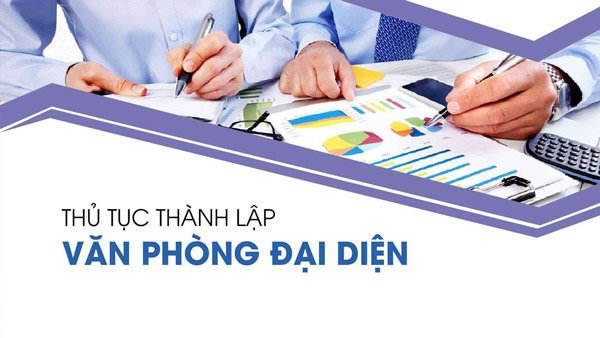 Thủ tục mở văn phòng đại diện tại Việt Nam được quy định như thế nào?